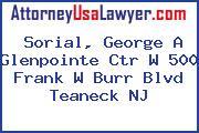 Sorial, George A Glenpointe Ctr W 500 Frank W Burr Blvd Teaneck NJ