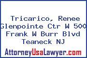 Tricarico, Renee Glenpointe Ctr W 500 Frank W Burr Blvd Teaneck NJ