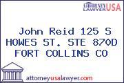 John Reid 125 S HOWES ST. STE 870D FORT COLLINS CO