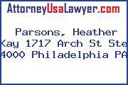 Parsons, Heather Kay 1717 Arch St Ste 4000 Philadelphia PA