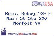 Ross, Bobby 109 E Main St Ste 200 Norfolk VA
