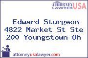 Edward Sturgeon 4822 Market St Ste 200 Youngstown Oh