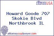 Howard Goode 707 Skokie Blvd Northbrook IL