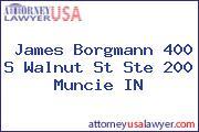 James Borgmann 400 S Walnut St Ste 200 Muncie IN
