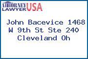 John Bacevice 1468 W 9th St Ste 240 Cleveland Oh