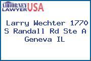 Larry Wechter 1770 S Randall Rd Ste A Geneva IL