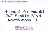 Michael Ostrowski 707 Skokie Blvd Northbrook IL