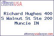 Richard Hughes 400 S Walnut St Ste 200 Muncie IN