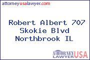 Robert Albert 707 Skokie Blvd Northbrook IL