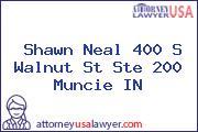 Shawn Neal 400 S Walnut St Ste 200 Muncie IN