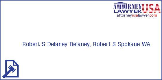 Telephone, Address and other contact data of Robert S Delaney, Spokane, WA, USA
