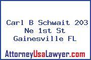 Carl B Schwait 203 Ne 1st St Gainesville FL