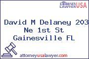 David M Delaney 203 Ne 1st St Gainesville FL