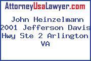 John Heinzelmann 2001 Jefferson Davis Hwy Ste 2 Arlington VA