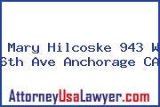 Mary Hilcoske 943 W 6th Ave Anchorage CA