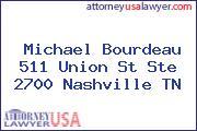 Michael Bourdeau 511 Union St Ste 2700 Nashville TN