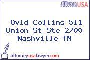 Ovid Collins 511 Union St Ste 2700 Nashville TN