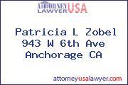 Patricia L Zobel 943 W 6th Ave Anchorage CA
