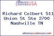 Richard Colbert 511 Union St Ste 2700 Nashville TN