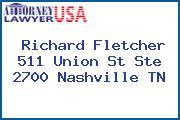 Richard Fletcher 511 Union St Ste 2700 Nashville TN