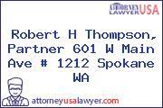Robert H Thompson, Partner 601 W Main Ave # 1212 Spokane WA
