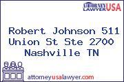 Robert Johnson 511 Union St Ste 2700 Nashville TN