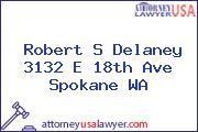 Robert S Delaney 3132 E 18th Ave Spokane WA