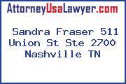 Sandra Fraser 511 Union St Ste 2700 Nashville TN