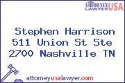 Stephen Harrison 511 Union St Ste 2700 Nashville TN