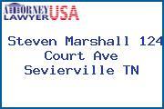 Steven Marshall 124 Court Ave Sevierville TN