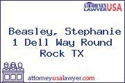 Beasley, Stephanie 1 Dell Way Round Rock TX