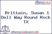 Brittain, Susan 1 Dell Way Round Rock TX