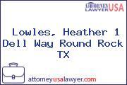 Lowles, Heather 1 Dell Way Round Rock TX