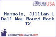 Mansols, Jillian 1 Dell Way Round Rock TX