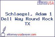 Schlaegel, Adam 1 Dell Way Round Rock TX