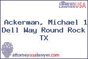 Ackerman, Michael 1 Dell Way Round Rock TX