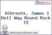 Albrecht, James 1 Dell Way Round Rock TX