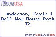 Anderson, Kevin 1 Dell Way Round Rock TX