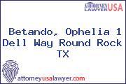 Betando, Ophelia 1 Dell Way Round Rock TX