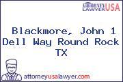 Blackmore, John 1 Dell Way Round Rock TX
