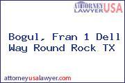 Bogul, Fran 1 Dell Way Round Rock TX