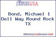 Bond, Michael 1 Dell Way Round Rock TX