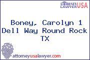 Boney, Carolyn 1 Dell Way Round Rock TX