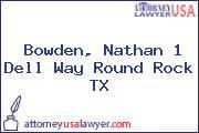 Bowden, Nathan 1 Dell Way Round Rock TX