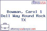 Bowman, Carol 1 Dell Way Round Rock TX