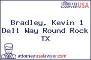 Bradley, Kevin 1 Dell Way Round Rock TX