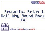 Brunelle, Brian 1 Dell Way Round Rock TX