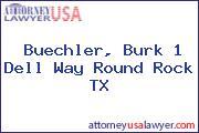Buechler, Burk 1 Dell Way Round Rock TX