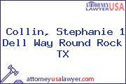 Collin, Stephanie 1 Dell Way Round Rock TX
