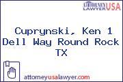 Cuprynski, Ken 1 Dell Way Round Rock TX